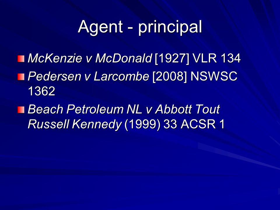 Agent - principal McKenzie v McDonald [1927] VLR 134